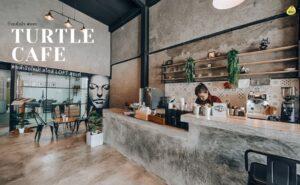 Turtle Cafe – คาเฟ่ตะกั่วป่า พังงา