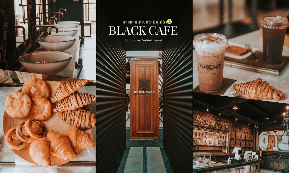 BLACK CAFE – คาเฟ่รัษฏา เมืองภูเก็ต