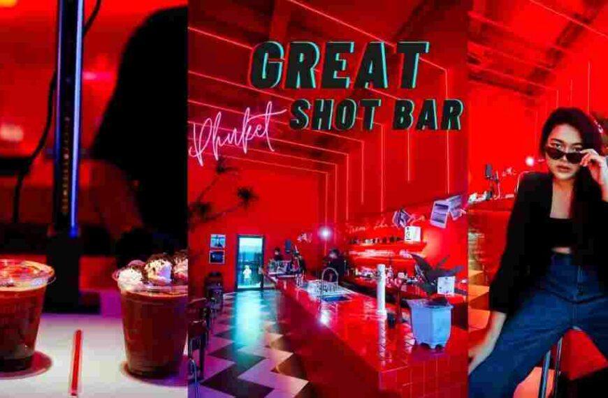 Great Shot Bar Phuket คาเฟ่สีเเดง ย่านภูเก็ต