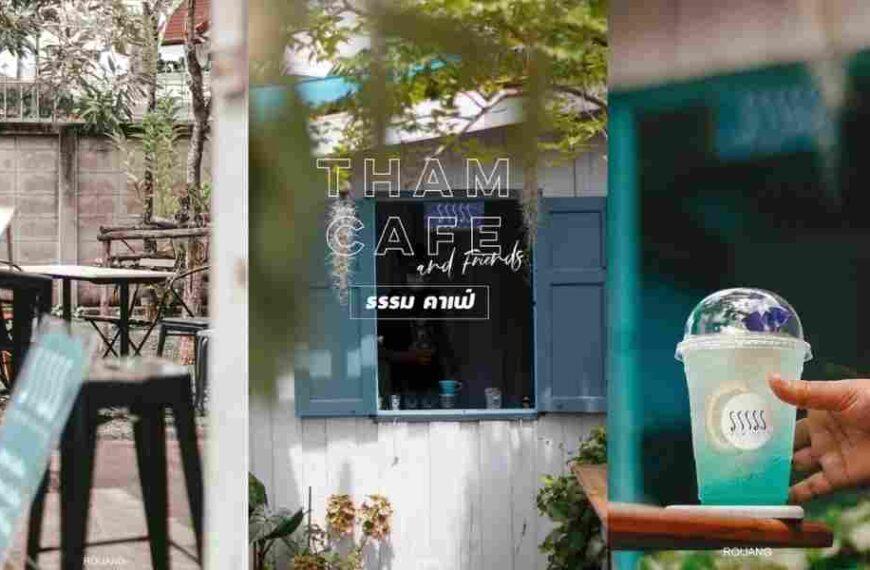 Tham Cafe and Friends ธรรม คาเฟ่ Slow Life ภูเก็ต